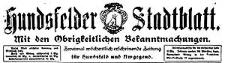 Hundsfelder Stadtblatt. Mit den Obrigkeitlichen Bekanntmachungen 1910-10-30 Jg. 6 Nr 87