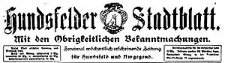Hundsfelder Stadtblatt. Mit den Obrigkeitlichen Bekanntmachungen 1910-11-09 Jg. 6 Nr 90