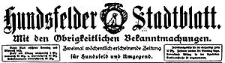 Hundsfelder Stadtblatt. Mit den Obrigkeitlichen Bekanntmachungen 1912-10-23 Jg. 8 Nr 85