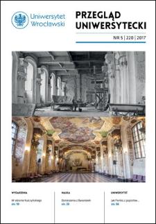 Przegląd Uniwersytecki (Wrocław) R.23 Nr 5 (220) 2017