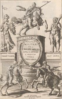 Regole militari del cavalier Melzo sopra il governo e servitio della cavalleria.