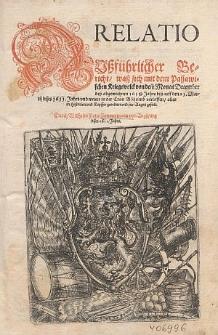 Relatio. Außführlicher Bericht, waß sich mit dem Passawischen Kriegsvolck von dem Monat December deß abgewichnen 1611. [!] Jahrs biß auff den 21. Martii dises 1611. Jahrs und weiter in der Cron Böheimb verloffen / alles in Historien und Kupffer geordnet und für Augen gestelt durch Wilhelm Peter Zimmermann von Augspurg dises 1611. Jahrs.