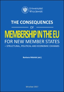 The Consequences of Membership in the EU for new Member States – structural, political and economic changes