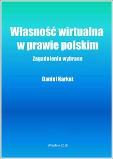 Własność wirtualna w prawie polskim : zagadnienia wybrane