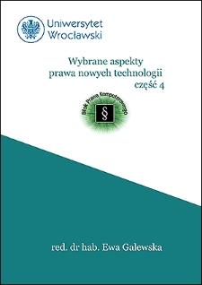 """Wybrane aspekty prawa nowych technologii : publikacja Studenckiego Koła Naukowego """"Blok Prawa Komputerowego"""". Cz. 4"""