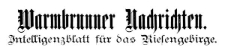 Warmbrunner Nachrichten. Intelligenzblatt für das Riesengebirge. 1885-01-03 [Jg. 3] Nr 1