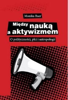 Między nauką a aktywizmem : o polityczności, płci i antropologii