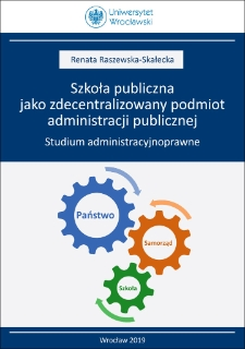 Public school as a decentralised entity of public administration. Administration and law study