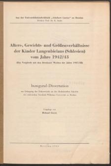 Alters-, Gewichts- und Größenverhältnisse der Kinder Langenbielaus (Schlesien) vom Jahre 1942/43 : ein Vergleich mit den Breslauer Werten der Jahre 1937/38.