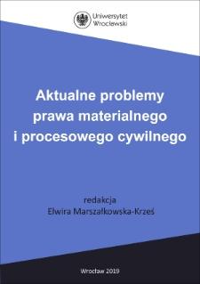 Aktualne problemy prawa materialnego i procesowego cywilnego