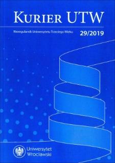 Kurier UTW: nieregularnik Uniwersytetu Trzeciego Wieku Nr 29 2019