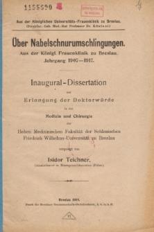 Über Nabelschnurumschlingungen : aus der Königl. Frauenklinik zu Breslau : Jahrgang 1907-1917.