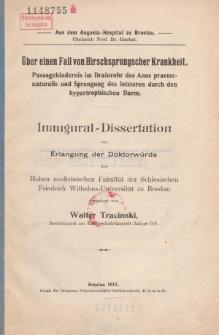 Über einen Fall von Hirschsprungscher Krankheit : Passagehindernis im Drainrohr des Anus praeternaturalis und Sprengung des letzteren durch den hypertrophischen Darm.