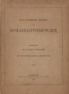 Zum 50-Jährigen Bestehn der Nicolai-Hauptsternwarte