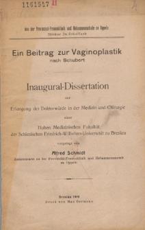 Ein Beitrag zur Vaginoplastik nach Schubert.