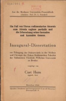 Ein Fall von Uterus rudimentarius bicornis cum Atresia vaginae partialis und die Erforschung seiner formalen und kausalen Genese.