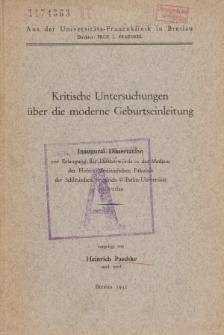 Kritische Untersuchungen über die moderne Geburtseinleitung.