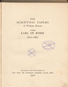 The scientific papers of William Parsons Third Earl of Rosse 1800-1867