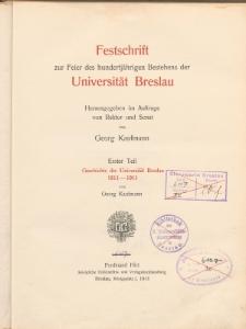 Festschrift zur Feier des hundertjährigen Bestehens der Universität Breslau. Tl. 1