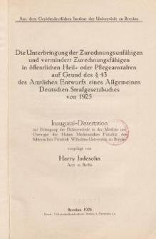 Die Unterbringung der Zurechnungsunfähigen und vermindert Zurechnungsfähigen in öffentlichen Heil- oder Pflegeanstalten auf Grund des § 43 des Amtlichen Entwurfs eines Allgemeinen Deutschen Strafgesetzbuches von 1925.