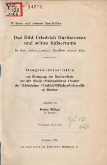 Das Bild Friedrich Barbarossas und seines Kaisertums in den ausländischen Quellen seiner Zeit.