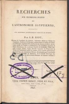 Recherches sur plusieurs points de l'astronomie Egyptienne, appliquées aux monuments astronomiques trouvés en Égypte