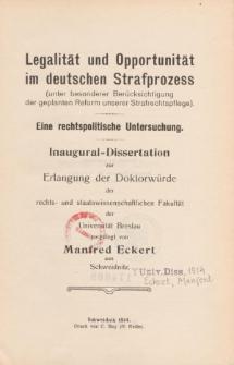 Legalität und Opportunität im deutschen Strafprozess : (unter besonderer Berücksichtigung der geplanten Reform unserer Strafrechtspflege) : eine rechtspolitische Untersuchung.