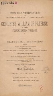 """Über das Verhältniss des mittelenglischen allitterirenden Gedichtes """"William of Palerne"""" zu seiner französischen Vorlage. 1"""