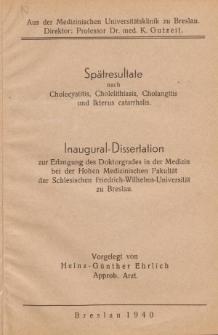 Spätresultate nach Cholecystitis, Cholelithiasis, Cholangitis und Ikterus catarrhalis.