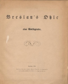 Breslau's Ohle eine Goldgrube.
