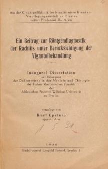Ein Beitrag zur Röntgendiagnostik der Rachitis unter Berücksichtigung der Vigantolbehandlung.