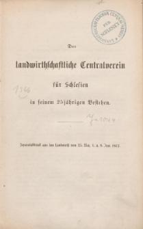 Der landwirtschaftliche Centralverein für Schlesien in seinem 25jährigen Bestehen