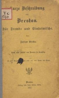 Kurze Beschreibung von Breslau. Für Fremde und Einheimische