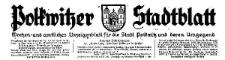 Polkwitzer Stadtblatt. Wochen und Amtliches Anzeigenblatt für die Stadt Polkwitz und deren Umgegend 1931-10-21 Jg. 49 Nr 85